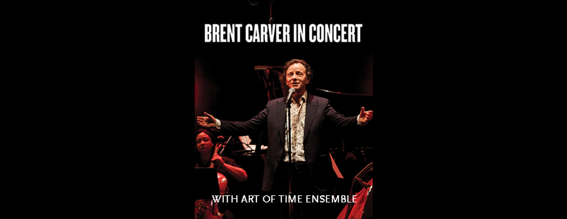STANLEY THEATRE presents Brent Carver and Art of Time Ensemble In Concert, March 2-5